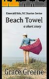 Beach Towel: A Short Story ~ Emerald Isle, NC Stories Series