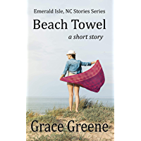 Beach Towel: A Short Story ~ Emerald Isle, NC Stories
