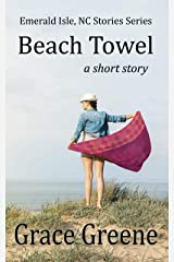 Beach Towel: A Short Story ~ Emerald Isle, NC Stories Series (The Emerald Isle, NC Stories Series Book 2) Kindle Edition