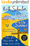 Escape for the Summer: An unforgettable Cornish romance (The Escape Series Book 1)