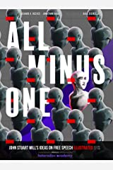 All Minus One: John Stuart Mill's Ideas on Free Speech Illustrated, Second Edition Paperback
