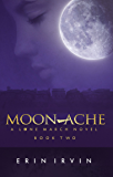 Moon-Ache (The Lone March Series Book 2)