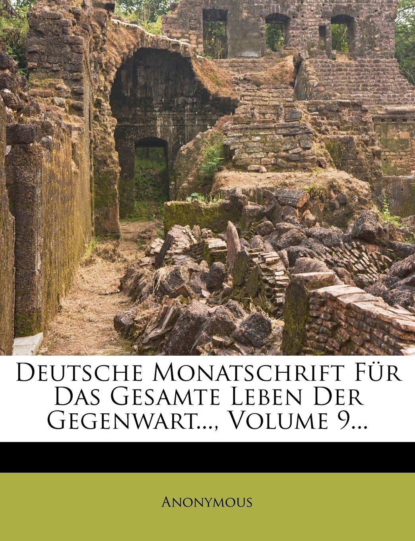 Download Deutsche Monatschrift Fur Das Gesamte Leben Der Gegenwart..., Volume 9... (German Edition) pdf