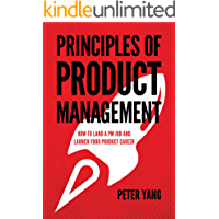 Principles of Product Management: How to Land a PM Job and Launch Your Product Career