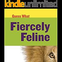 Fiercely Feline: Lion (Guess What)
