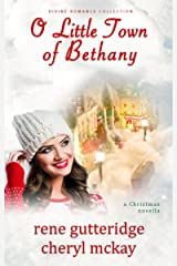 O Little Town of Bethany - a Christmas novella: Divine Romance Collection Kindle Edition