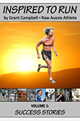 Running: Inspired To Run - Volume 1: Success Stories Kindle Edition