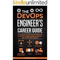 The DevOps Engineer's Career Guide: A Handbook for Entry- Level Professionals to get into Continuous Delivery Roles for Agile Software Development (Career Series)