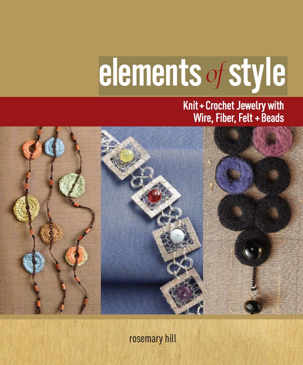 Elements of Style: Knit & Crochet Jewelry with Wire, Fiber, Felt ...