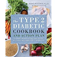 The Type 2 Diabetic Cookbook & Action Plan: A Three-Month Kickstart Guide for Living...