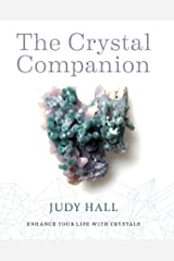 Crystal Companion: How to Enhance Your Life with Crystals Paperback