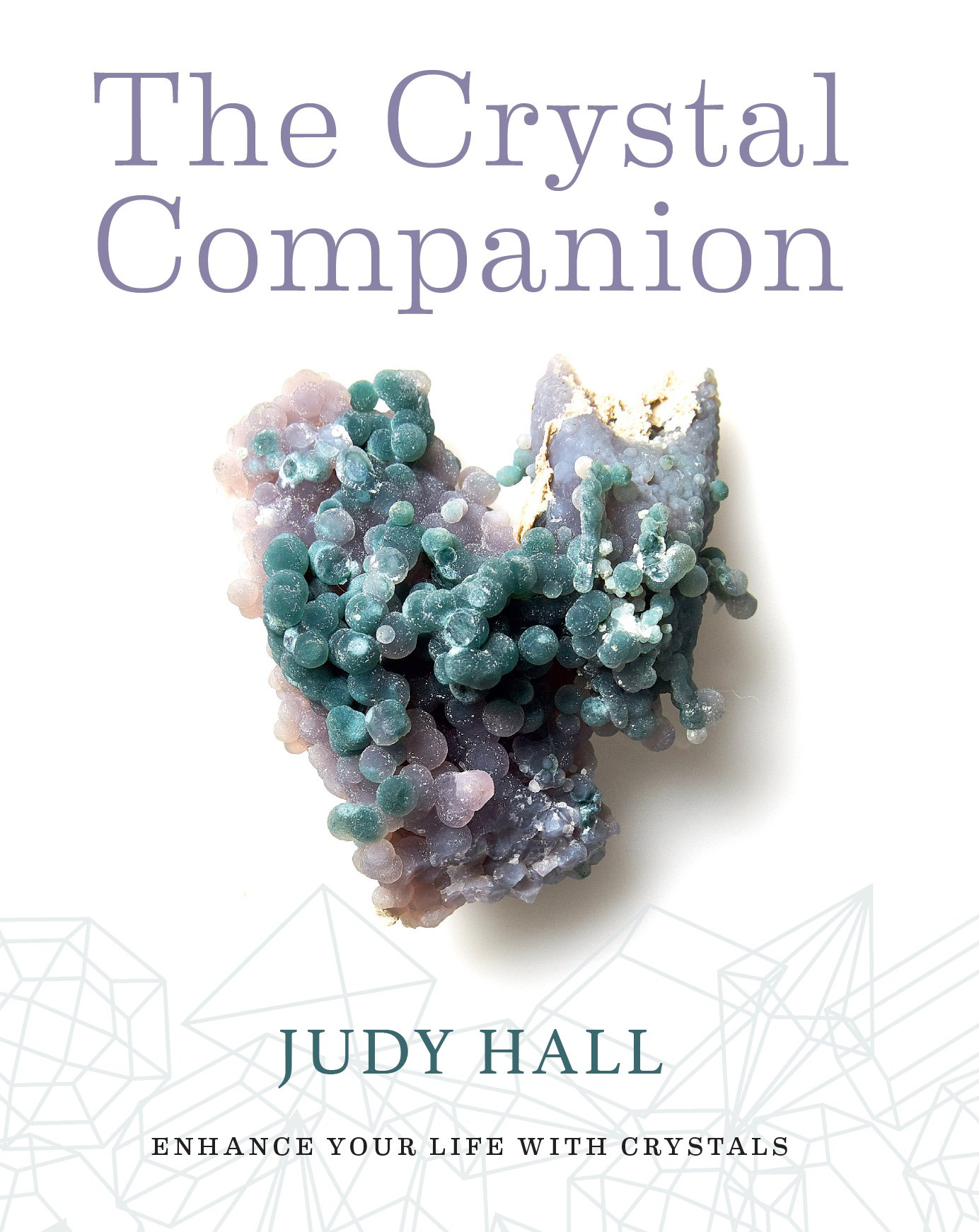 Crystal Companion: How to Enhance Your Life with Crystals