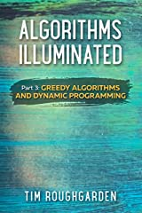 Algorithms Illuminated (Part 3): Greedy Algorithms and Dynamic Programming Kindle Edition