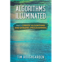 Algorithms Illuminated (Part 3): Greedy Algorithms and Dynamic Programming (English Edition)