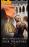 Wolfsprinzessin der Vampire: Der Verlust (Buch 4)