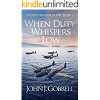 When Duty Whispers Low (The Todd Ingram Series Book 3)
