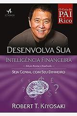 Desenvolva sua inteligência financeira: Seja genial com seu dinheiro (Pai Rico) eBook Kindle