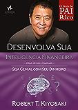 Desenvolva sua inteligência financeira: Seja genial com seu dinheiro (Pai Rico)
