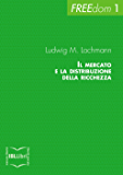 Il mercato e la distribuzione della ricchezza (FREEdom Vol. 1)