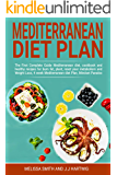 MEDITERRANEAN DIET PLAN: The First Complete Guide Mediterranean Diet, Cookbook and Healthy Recipes for Burn Fat, Plant, Reset your Metabolism and Weight Loss, Mediterranean diet Plan, Mindset Paradox