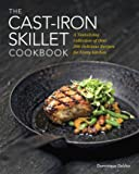 The Cast Iron Skillet Cookbook: A Tantalizing Collection of Over 200 Delicious Recipes for Every Kitchen