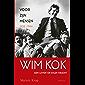 Wim Kok, een leven op eigen kracht