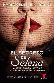 El secreto de Selena (Selenas Secret): La reveladora historia detrás su trágica muerte