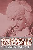 The Tragic Secret Life of Jayne Mansfield (English Edition)