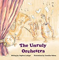 Children's Book: The Unruly Orchestra: Learn