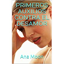 Primeros auxilios contra el desamor (Spanish Edition) Nov 4, 2017