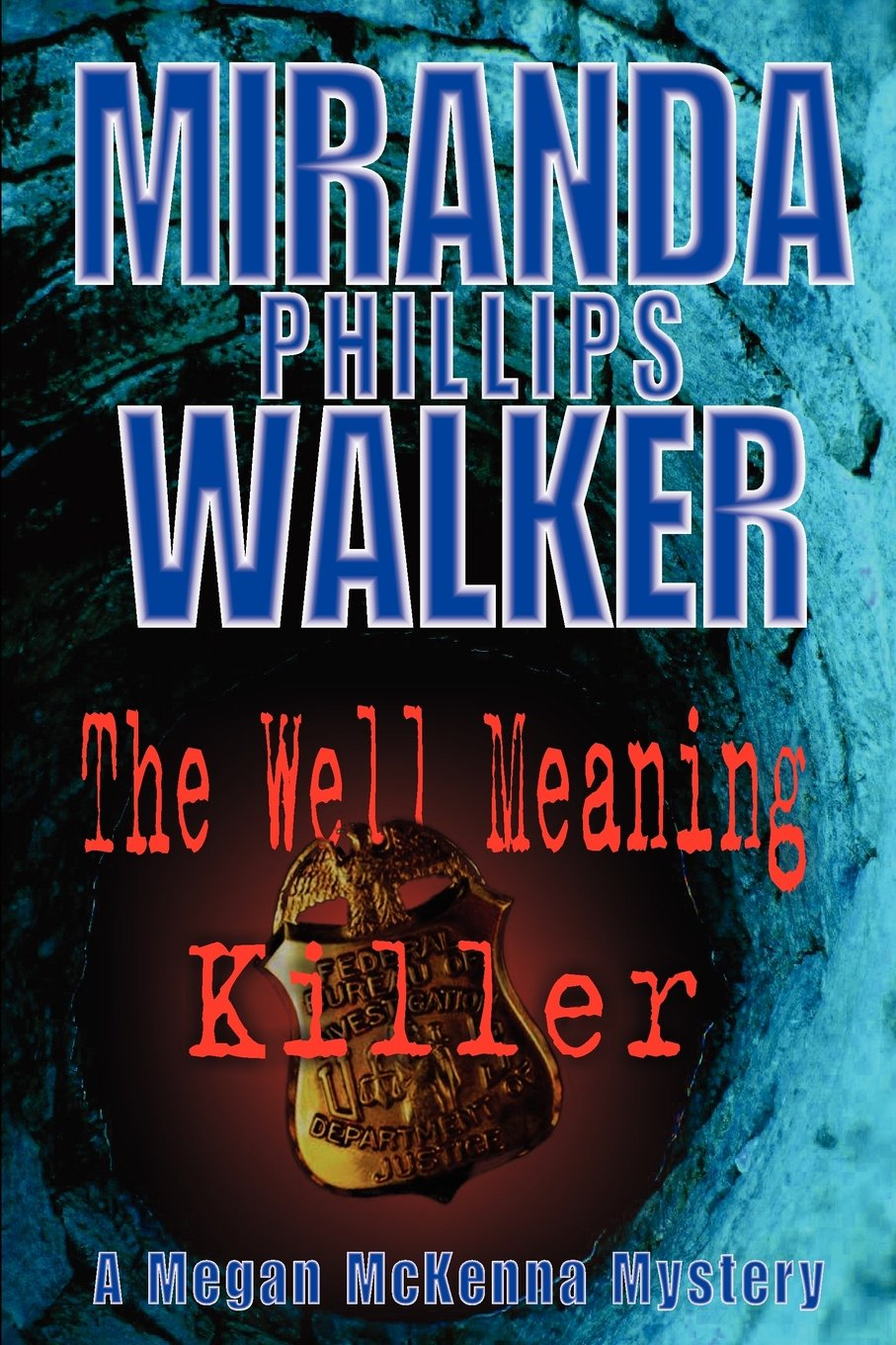 The Well Meaning Killer (A Megan McKenna Mystery Book 1)