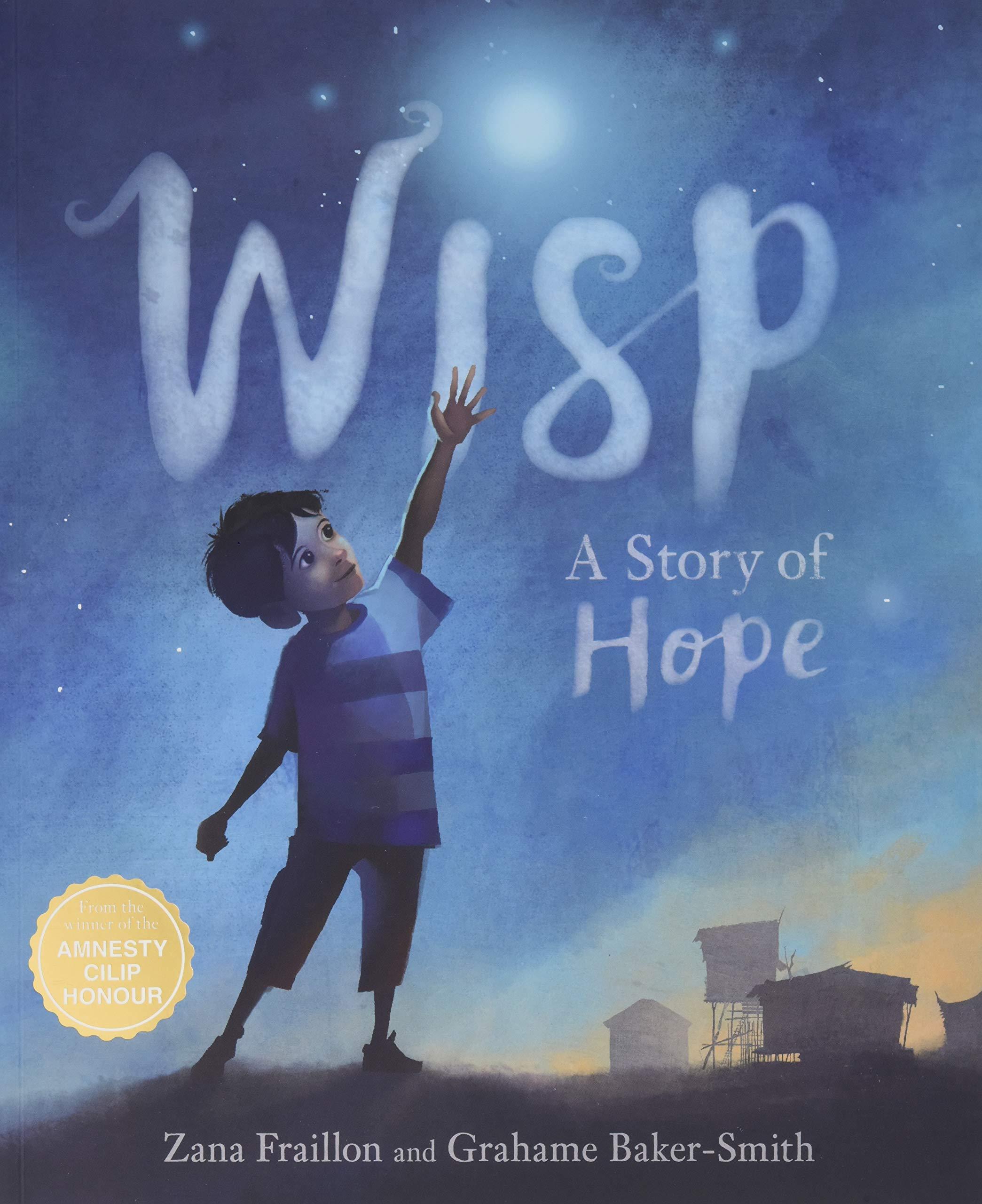 Wisp: A Story of Hope : Fraillon, Zana, Baker Smith, Grahame: Amazon.co.uk:  Books