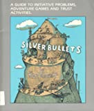 Silver Bullets: Adventure Games, Stunts and Trust Activities