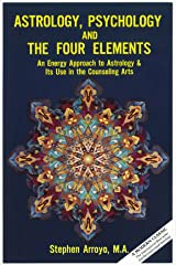 Astrology, Psychology & the Four Elements: An Energy Approach to Astrology & Its Use in the Counseling Arts (English Edition) eBook Kindle