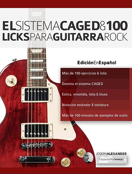 El sistema CAGED y 100 licks para guitarra rock (Series guitarra ...