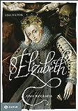 Elizabeth I. Uma Biografia