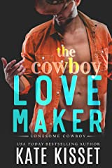 The Cowboy Love Maker: A sexy, small-town, second chance, hot country singer romance (Lonesome Cowboy Book 2) Kindle Edition