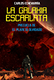 La galaxia escarlata (El planeta olvidado)