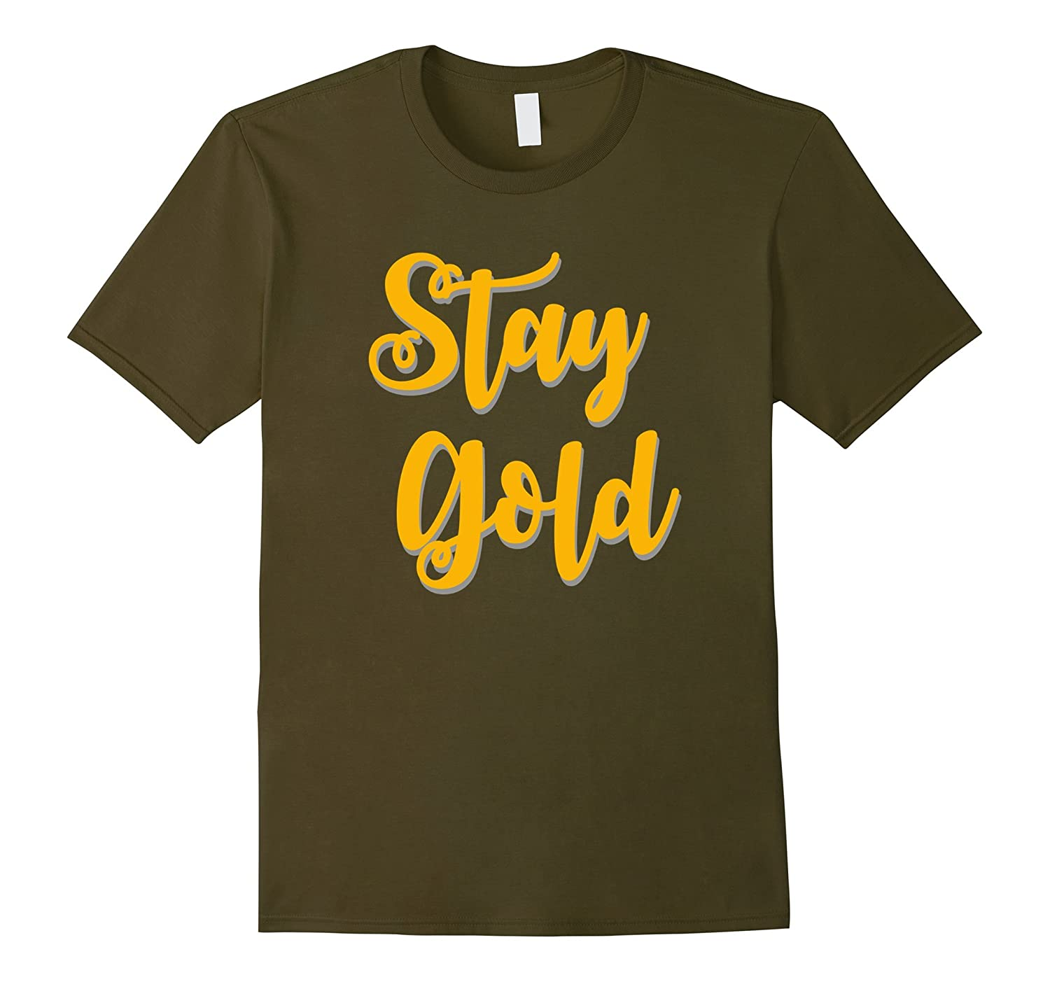 Stay Gold positive message tee t-shirt-TJ