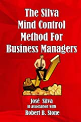 The Silva Mind Control Method for Business Managers Kindle Edition