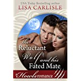The Reluctant Wolf and His Fated Mate: A Howls Romance (White Mountain Shifters Book 1)