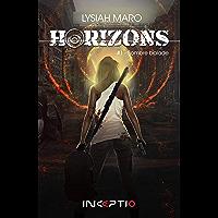 Horizons: #1 Sombre balade