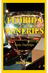 Florida Wineries: Tasty Daytrips Kindle Edition
