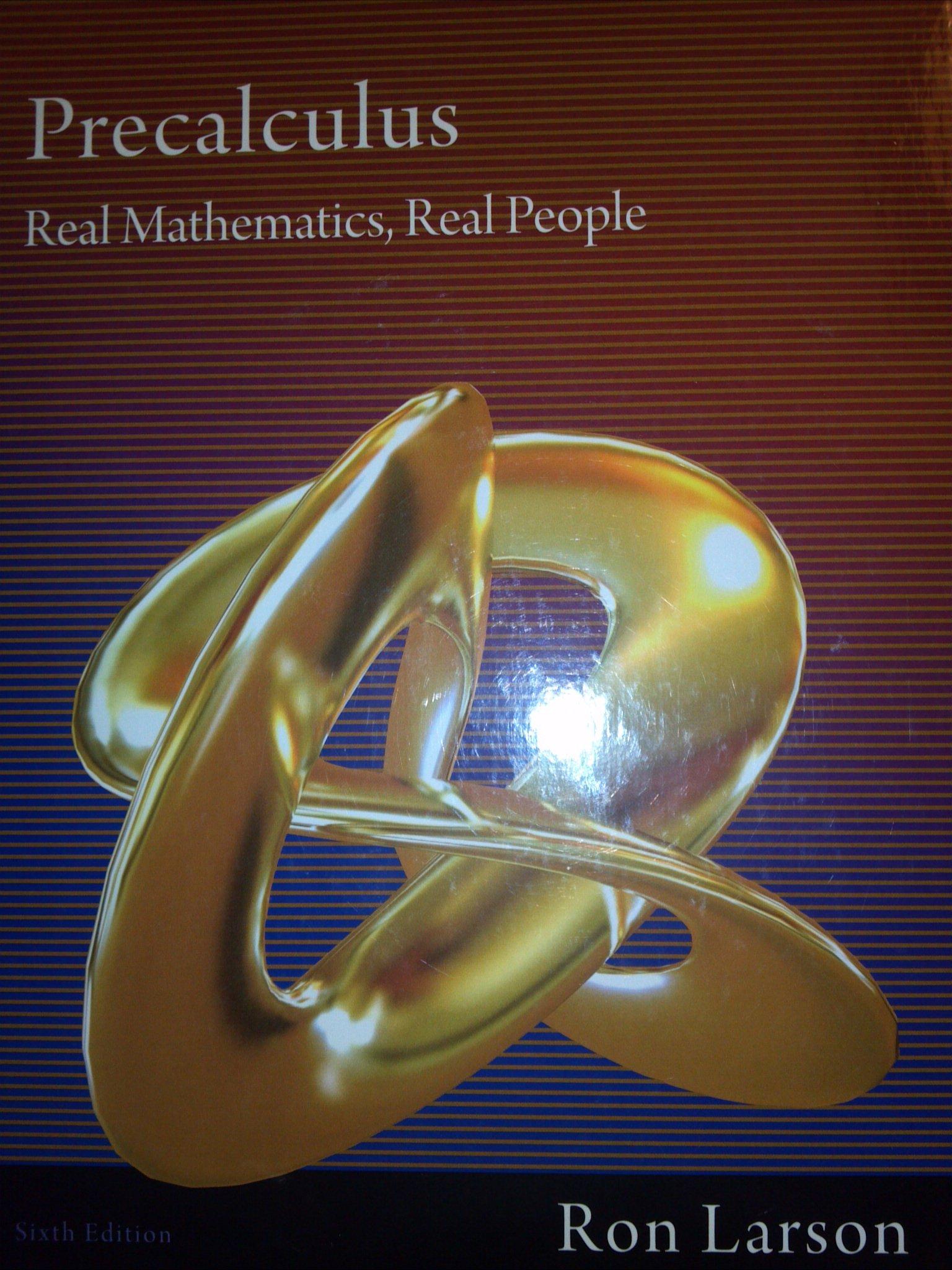 Precaclulus Real Mathematics, Real People Sixth Edition: Ron Larson:  9781111427634: Amazon.com: Books