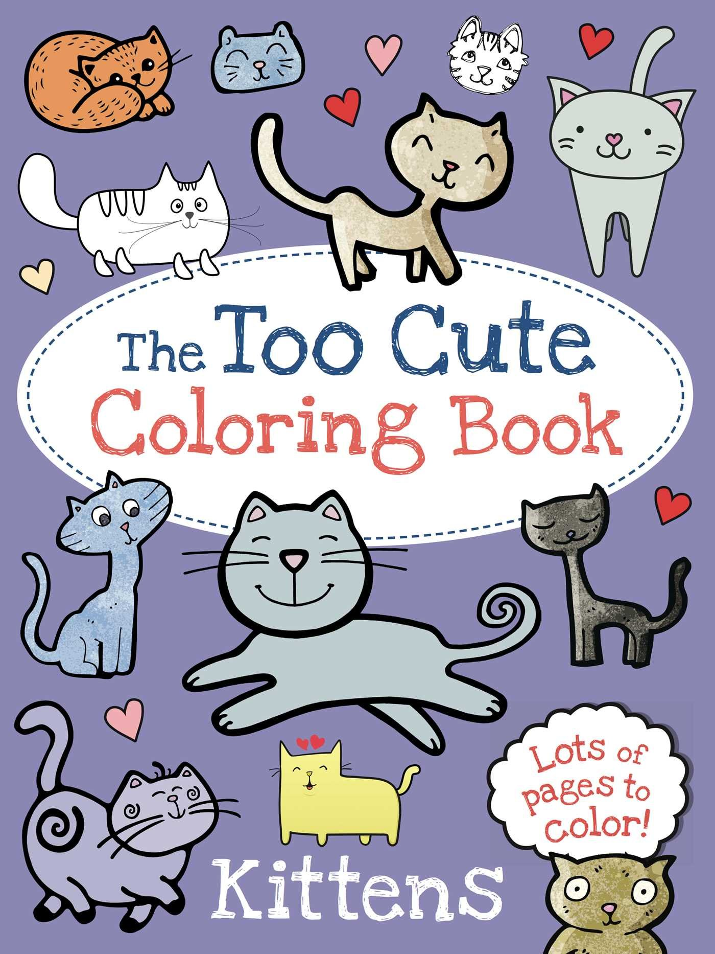 Coloring book kittens - The Too Cute Coloring Book Kittens Little Bee Books 9781499802061 Amazon Com Books