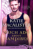 Much Ado About Vampires (Dark Ones Novel Book 9)