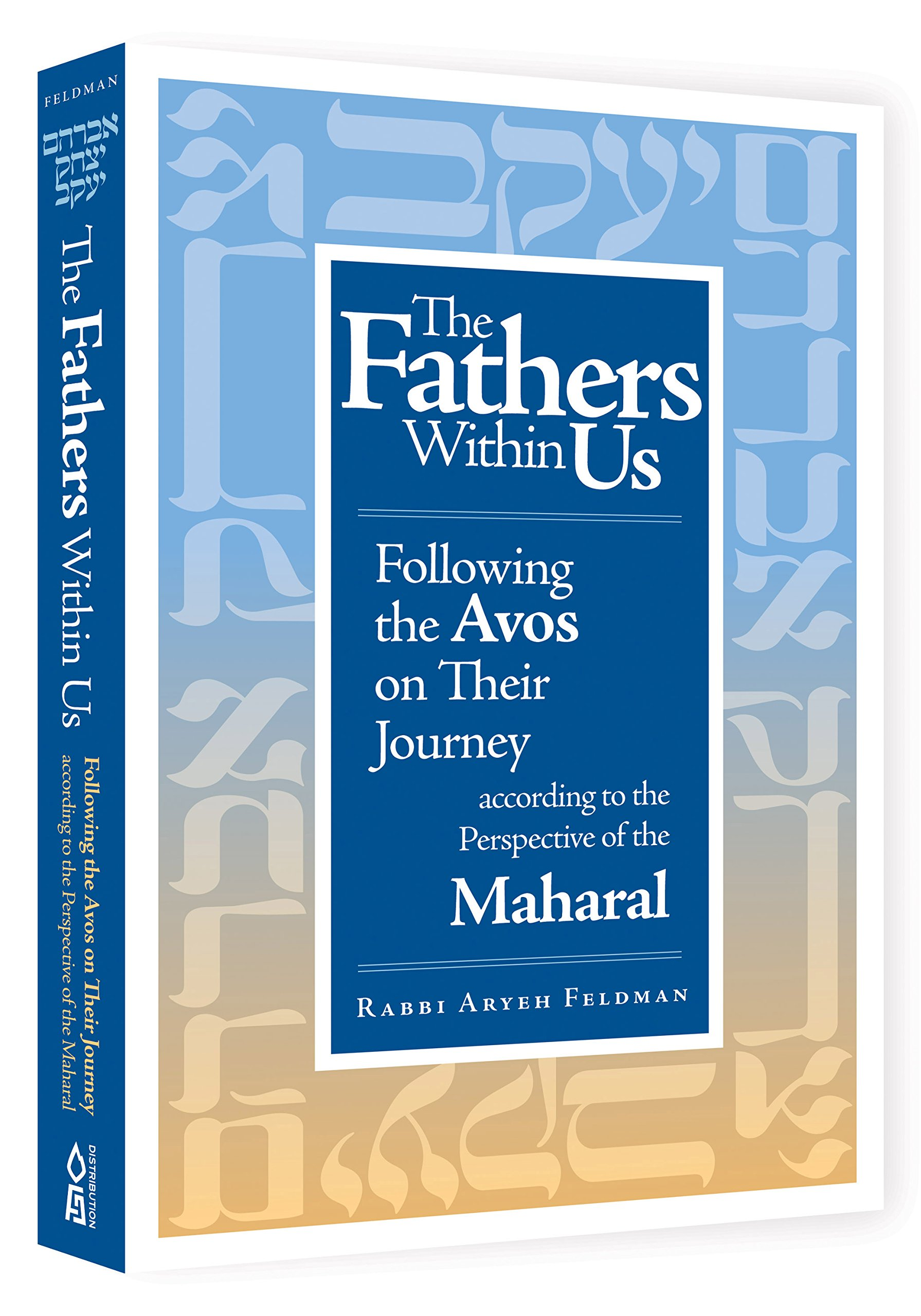 Download The Fathers Within Us: Following the Avos on their Journey According to the Perspective of the Maharal ebook