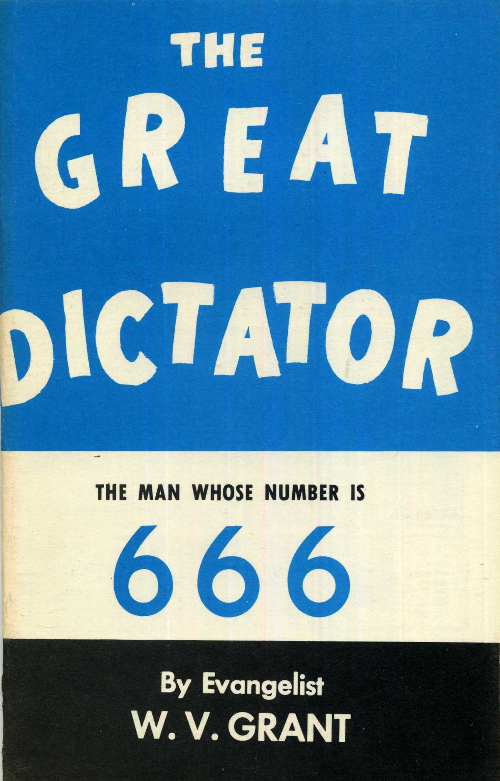 Great Dictator, The: The Man Whose Number is 666: W  V