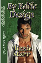 By Keltic Design (Double Keltic Triad Book 1) Kindle Edition