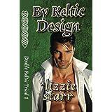 By Keltic Design (Double Keltic Triad Book 1)